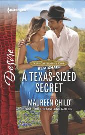 A Texas-Sized Secret: A scandalous story of passion and romance