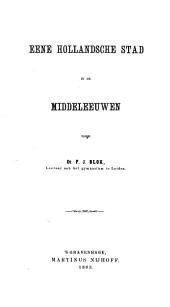 Eene Hollandsche stad in de middeleeuwen