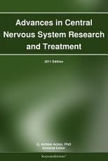 Advances in Central Nervous System Research and Treatment  2011 Edition PDF
