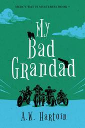 My Bad Grandad: Mercy Watts Mysteries Book 7