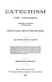 Catechism for Children: Exhibiting the Prominent Doctrines of the Church of Jesus Christ of Latter-day Saints