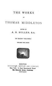 The Works of Thomas Middleton: Volume 6