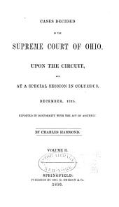 Cases Decided in the Supreme Court of Ohio: Upon the Circuit at the Special Sessions in Columbus, Volume 2