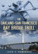 The Oakland-San Francisco Bay Bridge Troll