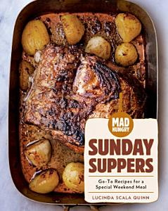 Mad Hungry  Sunday Suppers Book