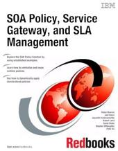SOA Policy, Service Gateway, and SLA Management