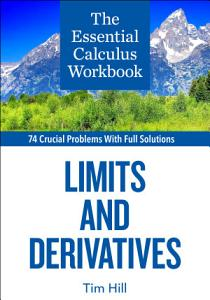 The Essential Calculus Workbook  Limits and Derivatives Book