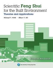 Scientific Feng Shui for the Built Environment: Theories and Applications (Enhanced New Edition)