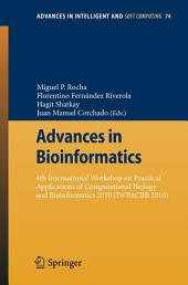 Advances in Bioinformatics: 4th International Workshop on Practical Applications of Computational Biology and Bioinformatics 2010 (IWPACBB 2010)