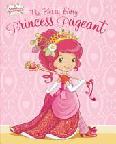 The Berry Bitty Princess Pageant