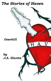 The Stories of Haven: Overkill