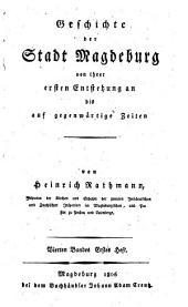 Geschichte der Stadt Magdeburg von ihrer ersten Entstehung an bis auf gegenwärtige Zeiten: Band 4,Ausgabe 1