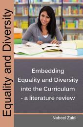 Equality and Diversity: Embedding Equality and Diversity into the Curriculum - a literature review