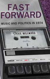Fast Forward: Music And Politics In 1974