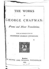 The Works of George Chapman ...