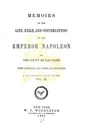Memoirs of the Life, Exile, and Conversations, of the Emperor Napoleon: Volume 2