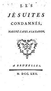 Les Jésuites condamnés, malgré l'Apel à la raison [of - Balbani].