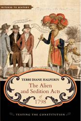The Alien And Sedition Acts Of 1798 Book PDF
