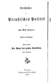 Geschichte der preussischen politik: th., 1.-3. abth. Der staat des grossen kurfürsten. 1870-72