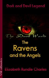 The Ravens and the Angels: The Devil World