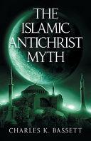 The Islamic Antichrist Myth