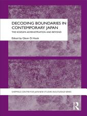 Decoding Boundaries in Contemporary Japan: The Koizumi Administration and Beyond