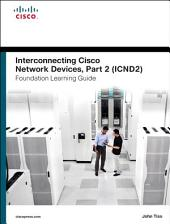 Interconnecting Cisco Network Devices, Part 2 (ICND2) Foundation Learning Guide: Edition 4