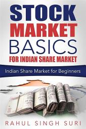 Share Market Basics for Indian Share Market : Indian Share Market for Beginners