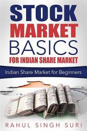 Share Market Basics for Indian Share Market : Indian Share Market for Beginners