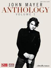 John Mayer Anthology - Volume 1 (Songbook)