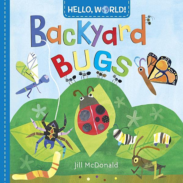 Download Hello  World  Backyard Bugs Book