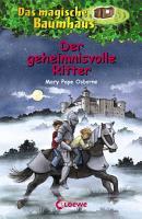 Das magische Baumhaus 2   Der geheimnisvolle Ritter PDF