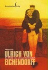 Ulrich von Eichendorff: Biographie einer schwulen Leidenschaft ; Roman