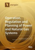 Operation, Regulation and Planning of Power and Natural Gas Systems