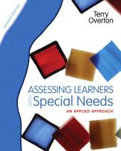 Assessing Learners with Special Needs: An Applied Approach, Edition 7