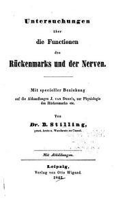 Untersuchungen über die Functionen des Rückenmarks und der Nerven: Mit specieller Beziehung auf die Abhandlungen J. van Deen's, zur Physiologie des Rückenmarks, etc