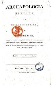 Archaeologia biblica in epitomen redacta a Johanne Jahn, philos..