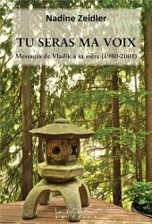 TU SERAS MA VOIX: Messages de Vladik à sa mère (1980-2001)
