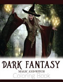 Dark Fantasy Magic and Witch Coloring Book Book
