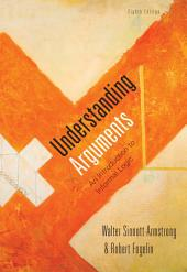 Cengage Advantage Books: Understanding Arguments: An Introduction to Informal Logic: Edition 8
