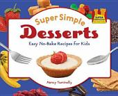Super Simple Desserts:: Easy No-Bake Recipes for Kids