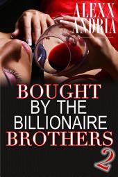 Bought By The Billionaire Brothers 2 (BBW billionaire romance): Caught Between Brothers