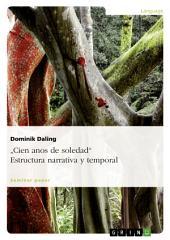 """""""Cien años de soledad"""". Estructura narrativa y temporal"""