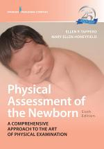 Physical Assessment of the Newborn, Sixth Edition