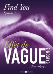 Effet de vague, saison 2, épisode 1 : Find you