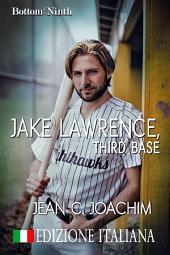 Jake Lawrence, Third Base (Edizione Italiana)