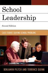 School Leadership: Case Studies Solving School Problems, Edition 2