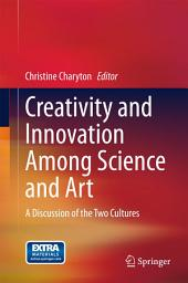 Creativity and Innovation Among Science and Art: A Discussion of the Two Cultures