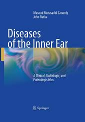 Diseases of the Inner Ear: A Clinical, Radiologic, and Pathologic Atlas