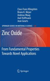 Zinc Oxide: From Fundamental Properties Towards Novel Applications